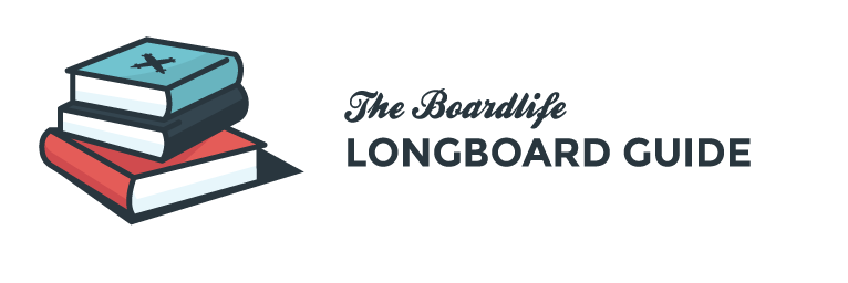 Boardlife longboard guide